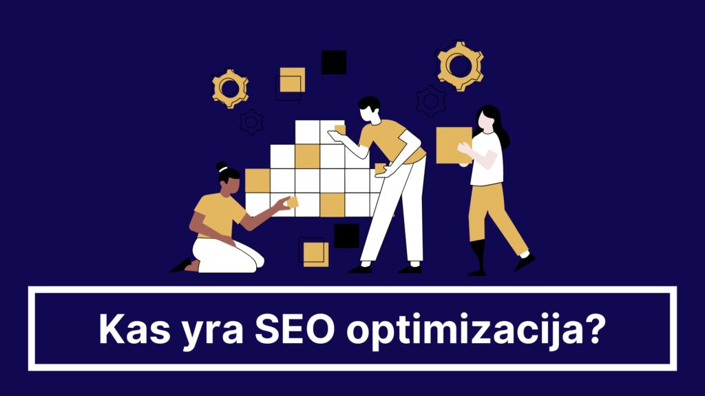 kas yra seo optimizacija?